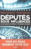 Députés sous influences ; le vrai pouvoir des lobbies à l'Assemblée nationale