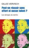 Peut-on reussir sans effort ni aucun talent ?
