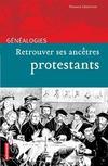 Retrouver Ses Ancetres Protestants