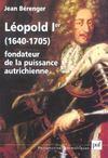 Léopold Ier, fondateur de la puissance autrichienne 1640-1705