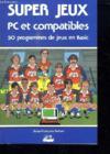 Super Jeux Pc & Compatib