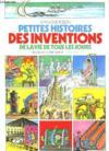 Petites Histoires Des Inventions De La Vie De Tous Les Jours