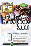 Pc poche le guide du web francophone 2000