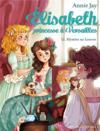 Mystère au louvre ; Elisabeth, princesse à Versailles t.12