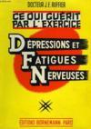 Ce Qui Guerit Par L'Exercice, Depressions Et Fatigues Nerveuses