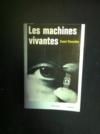 Les machines vivantes