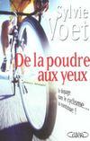 De La Poudre Aux Yeux. Le Dopage Dans Le Cyclisme, Ça Continue !