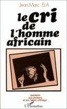 Le cri de l'homme africain ; questions aux chrétiens et aux églises d'Afrique