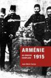 Arménie 1915 ; un génocide exemplaire
