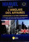 Manuel Eska De L'Anglais Des Affaires ; Comprendre Et Se Faire Comprendre