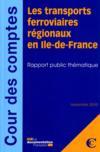 Les transports ferroviaires régionaux en Ile-de-France ; rapport public thématique