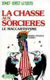 1947-1957 ; la chasse aux sorcières ; le maccarthysme