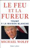 Le feu et la fureur ; Trump à la Maison Blanche
