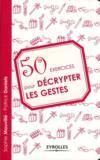 50 exercices pour decrypter les gestes