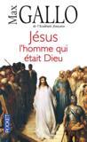 Jésus ; l'homme qui était dieu