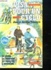 Visa Pour Un Cyclo. Le Choix, La Conduite, La Sécurité, L'Entretien