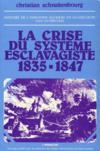Histoire de l'industrie sucrière en Guadeloupe (XIX-XX siècles) ; la crise du système esclavagiste, 1835-1847
