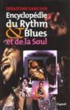 Encyclopedie du rythm & blues et de la soul