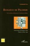 Banlieue de palerme ; une version sicilienne de l'exclusion urbaine