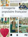 L'imagerie populaire française t.2 ; images d'Epinal gravées sur bois