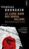 Le livre noir des serial killers ; dans la tête des tueurs en série
