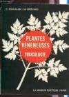 Les Plantes Veneneuses - Leur Toxicologie.