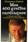 Mes Quatre Cents Greffes Cardiaques A L'Hopital De La Pitie