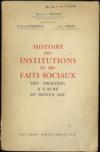 Histoire Des Institutions Et Des Faits Sociaux Des Origines A L