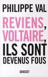 Reviens, Voltaire, ils sont devenus fous