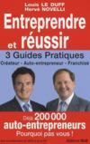 Entreprendre et réussir ; 3 guides pratiques