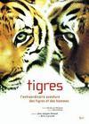 Tigres ; L'Extraordinaire Aventure Des Tigres Et Des Hommes