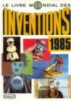 Le Livre Mondial Des Inventions 1985
