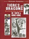 Tigres et dragons ; les arts martiaux au cinema
