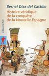 Histoire véridique de la conquête de la Nnouvelle-Espagne