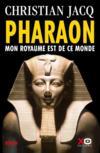 Pharaon ; mon royaume en ce monde