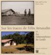 Sur les traces de Felix Arnaudin ou les métamorphoses des Landes