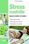 Stress contrôle ; apprenez à maîtriser vos émotions
