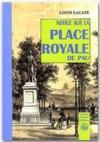Notice Sur La Place Royale De Pau