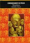 Mysterieux Mondes Incas Perdus Et Retrouves