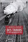 Larousse des trains et des chemins de fer (édition 2008)