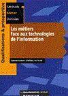 Les metiers face aux technologies de l'information