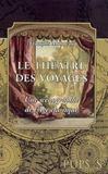 Le Theatre Des Voyages. Une Scenographie De L'Age Classique