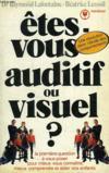 Etes-Vous Auditif Ou Visuel ?, Un Concept De Communication
