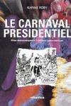 Le Carnaval Presidentiel Rites Democratiques Et Traditions Carnavalesques