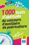 1000 tests d'aptitude du concours d'auxiliaire de puériculture ; 2018-2019