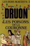 Les rois maudits t.3 ; les poisons de la couronne