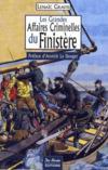 Les grandes affaires criminelles du Finistère