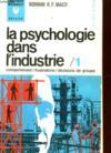 La Psychologie Dans L'Industrie. Tome 1