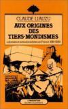 Aux origines du tiers-mondismes ; colonisés et anticolonialistes en France (1919-1939)