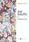 Jean Dubuffet Et La Fabrique Du Titre
